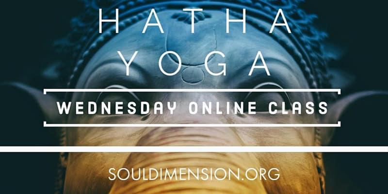 Hatha Yoga Wednesday Online Class - Soul Dimension
