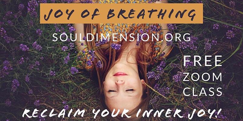 Joy of Breathing Free Online Class - Soul Dimension