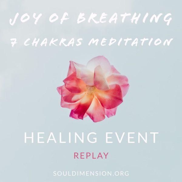 Joy of Breathing & 7 Chakras Meditation Replay